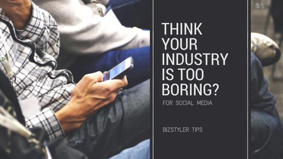 Is your business too boring for social media?