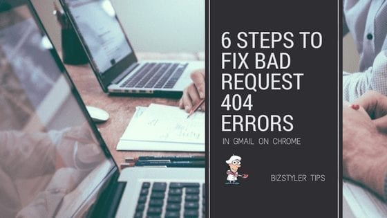 bizstyler blog fix bad request